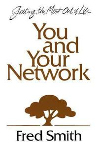 You and Your Network Fred Smith
